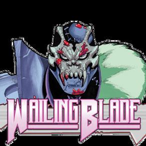 Wailing Blade – Preview/Rich Douek Q&A