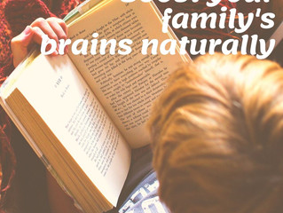 Boost your family's brains naturally