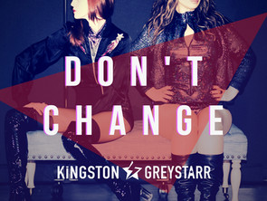 Kingston & GreyStarr Release 'Don't Change' on itunes!