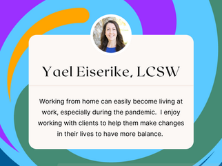 Therapist Spotlight:  Yael Eiserike, LCSW, JD and Clinical Supervisor