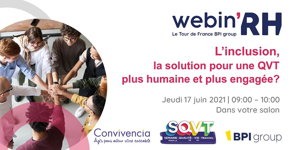 [ Webinar ]  L'inclusion, la solution pour une QVT plus humaine et engagée ?