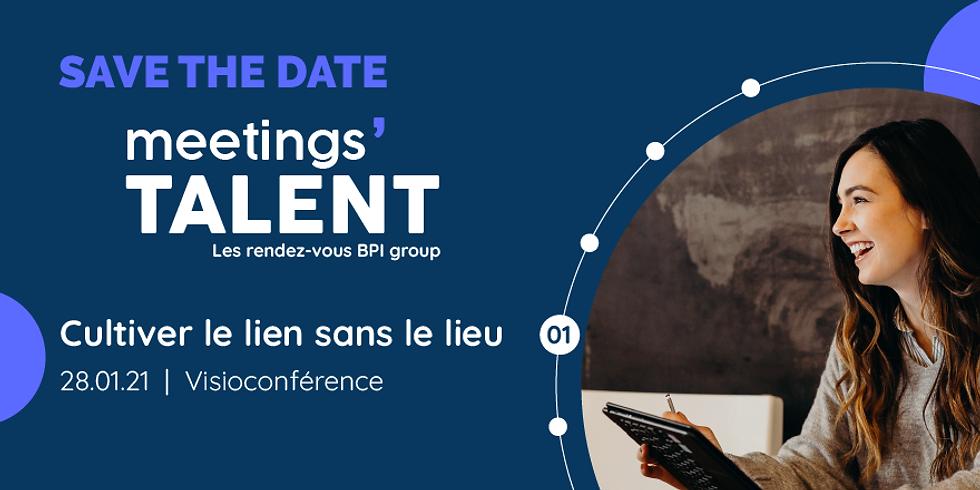 meetings' TALENT - Les rendez-vous BPI group