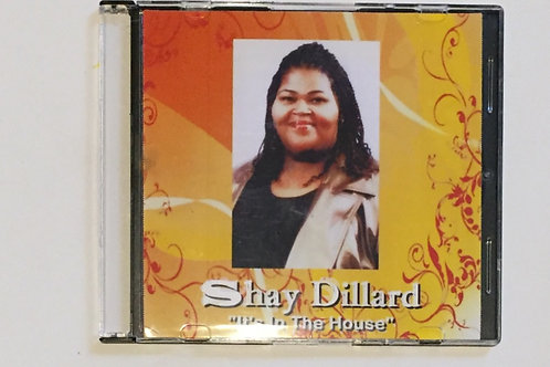 Shay Dillard - It's In The House CD