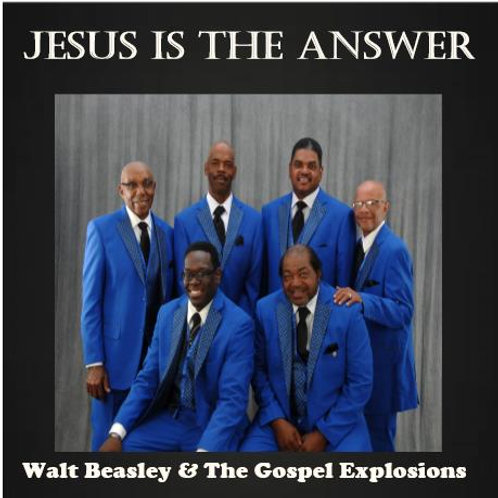 Walt Beasley & the Gospel Explosions - Jesus is the Answer