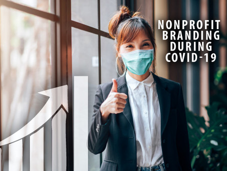 SOME NON-PROFITS ARE STILL PROFITING DURING COVID-19 WITH ENHANCED BRANDING