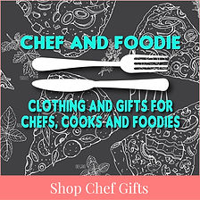 Visit my Chef and Foodie Gift Shop