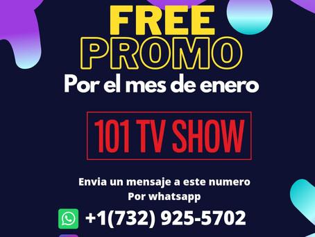 101 TV SHOW  OFRECE FREE PROMO A TODO NUEVO TALENTO  EN EL MES DE ENERO #2021