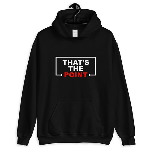 That's the Point Unisex Hoodie