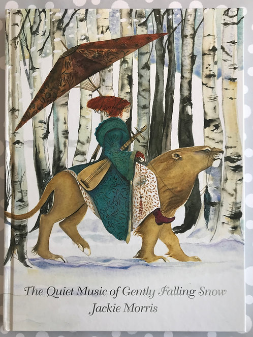 Jackie Morris The Quiet Music of Gently Falling Snow