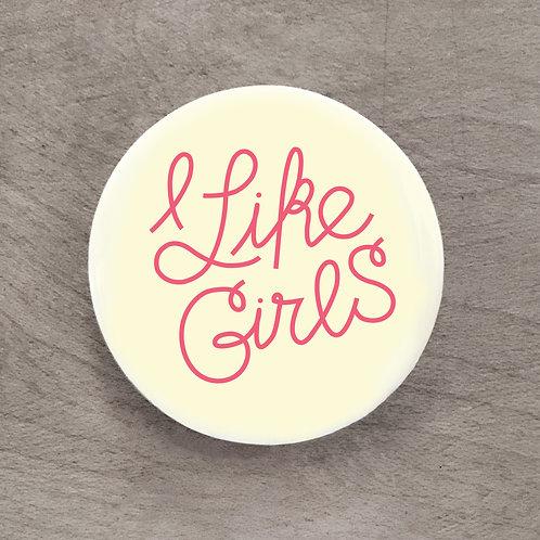I Like Girls Pin