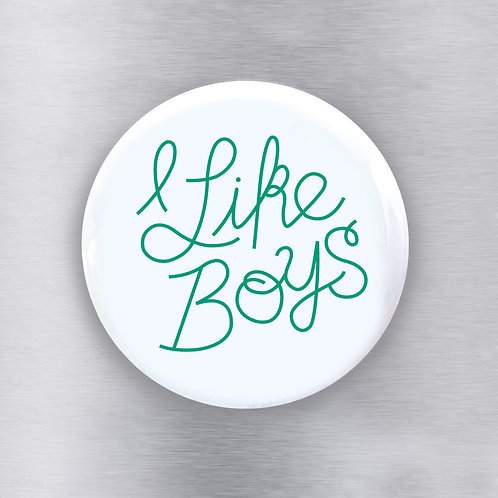 I Like Boys Magnet