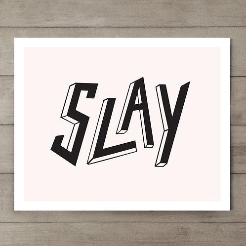 Slay Art Print