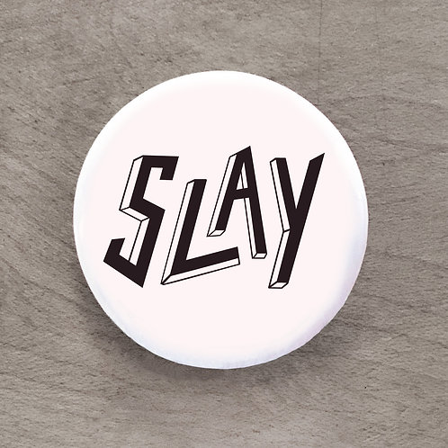 Slay Pin