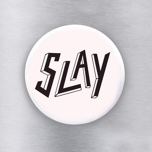 Slay Pink Magnet