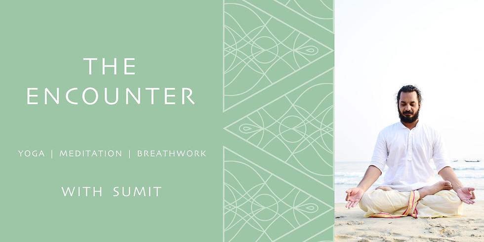 WORKSHOP - THE ENCOUNTER: YOGA, MEDITATION & BREATHWORK