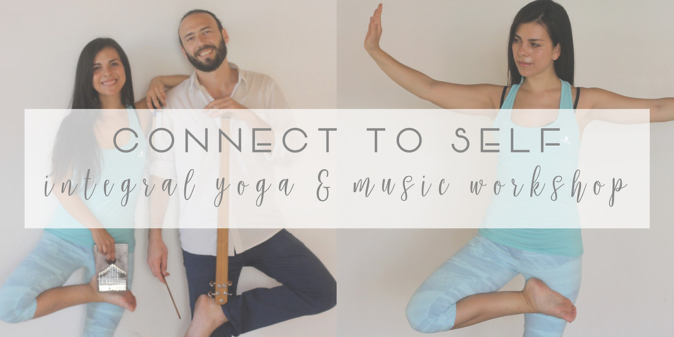 CONNECT TO SELF | INTEGRAL YOGA & MUSIC WORKSHOP