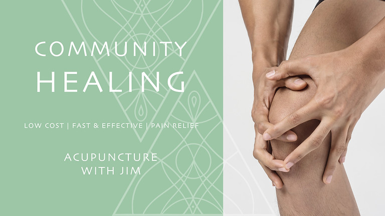 COMMUNITY HEALING - ACUPUNCTURE WITH JIM