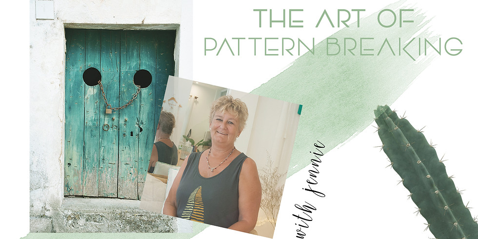THE ART OF PATTERN BREAKING with JENNIE