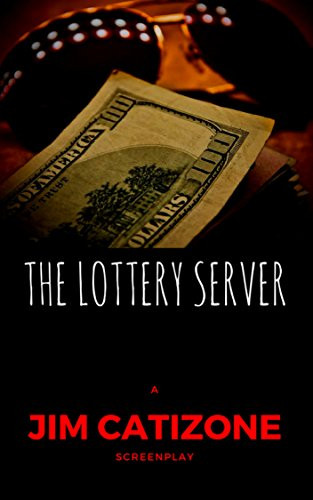 The Lottery Server - Jim Catizone.jpg