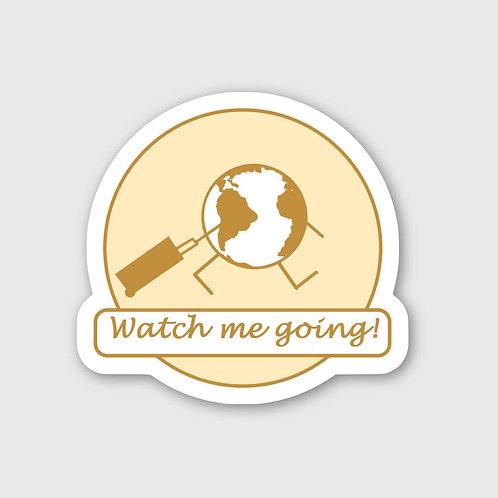 Sticker #16, Watch me going!
