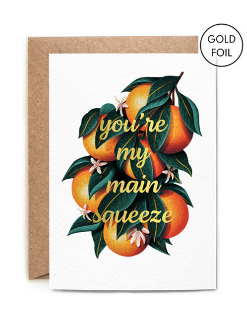 """You're my main squeeze"" Card"