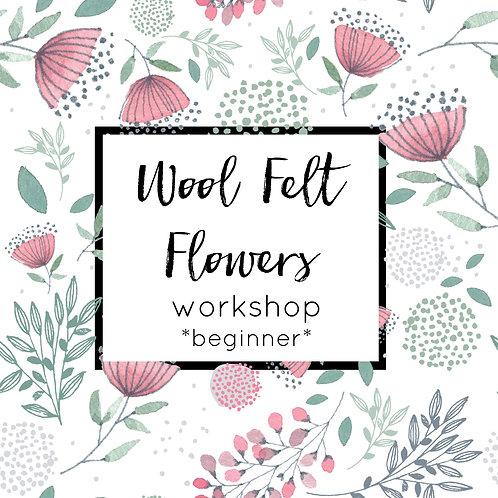 Felt Flower  Workshop - Beginner