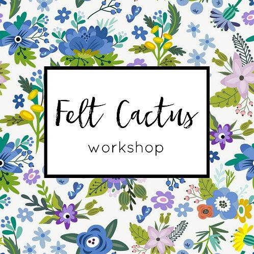 Felt Cactus Workshop