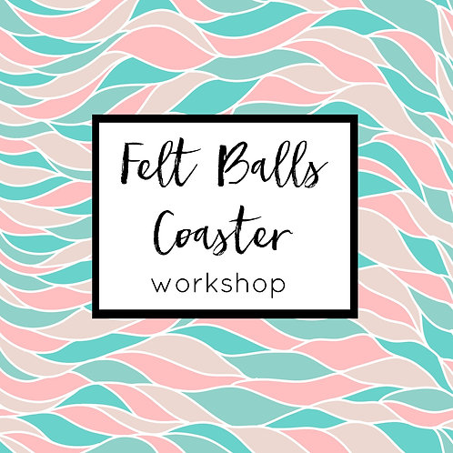 Felt Balls Coaster Workshop