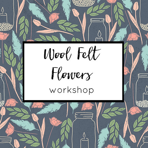 Felt Flower Bouquet Workshop