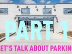 LET'S TALK ABOUT PARKING (PART 1)