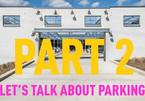 LET'S TALK ABOUT PARKING (PART 2)