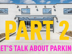 LET'S TALK ABOUT PARKING (PART 2)