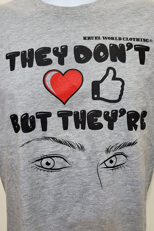 """Kruel World """"They Don't Like But They're Watching"""" Gray T Shirt"""