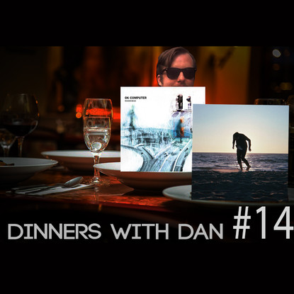 Dinners With Dan #14 - What about that note, Mate?