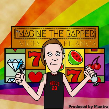 PREMIERE: Imagine The Rapper // Vices Feat: Anca