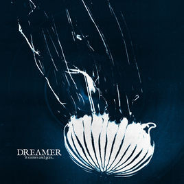 Dream On Dreamer // It Comes And Goes [Album Review]