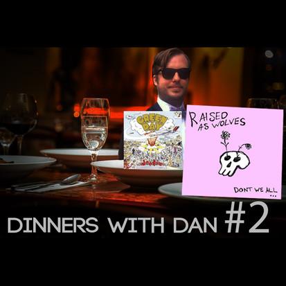 Dinners With Dan # 2