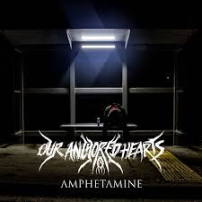 Our Anchored Hearts // Amphetamine