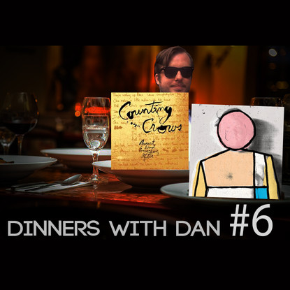 Dinners With Dan # 6 - Hair Of The Dog