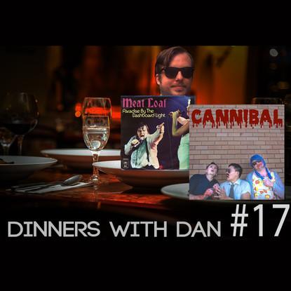 Dinners With Dan #17