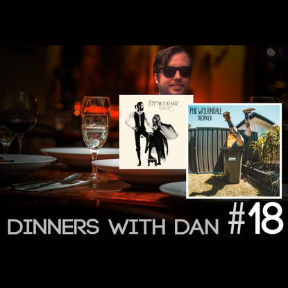 Dinners With Dan # 18 - Honey I'm Home