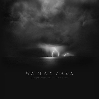 We May Fall // The Light Bearer and The Shadow Maker // Album Review