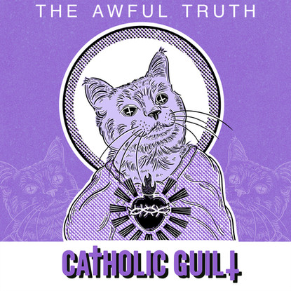 Catholic Guilt // The Awful Truth [Single Review]