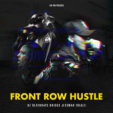DZ Deathrays // Front Row Hustle Ft. Briggs, Jesswar & Trials [Single Review]