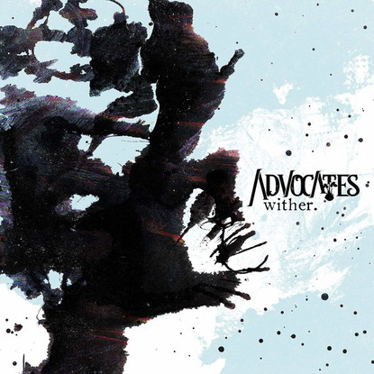 Advocates // Wither
