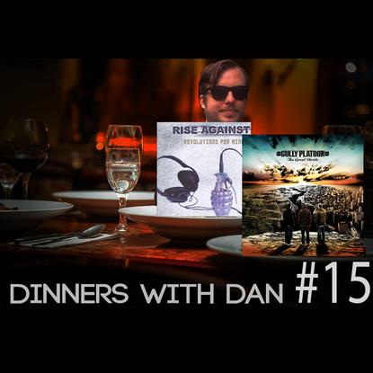 Dinners With Dan #15