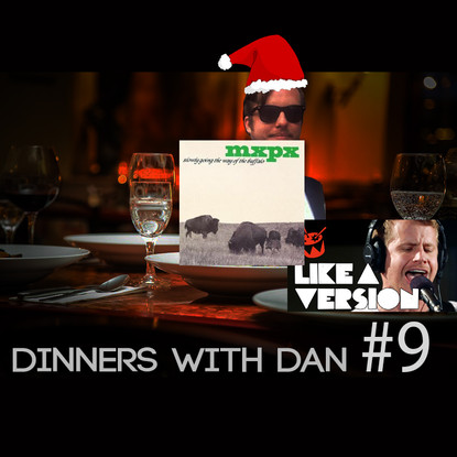 Dinners With Dan #9 - The Final Countdown 3/4
