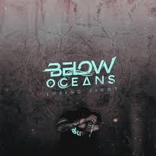 Below Oceans // Losing Sight