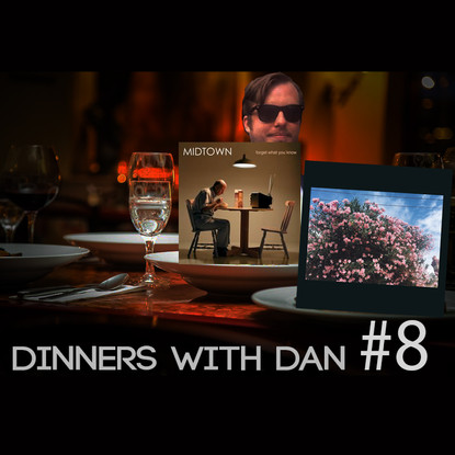 Dinners With Dan # 8 - The Final Countdown 2/4