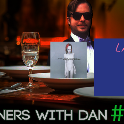 Dinners With Dan #20 - I'm Back